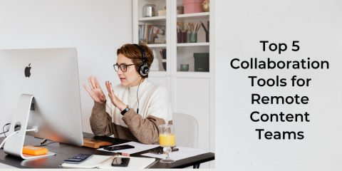 Top 5 Collaboration Tools for Remote Content Teams