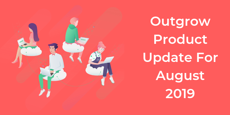 Outgrow Product Update For August 2019